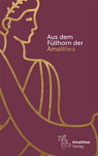 Aus dem Füllhorn der Amalthea