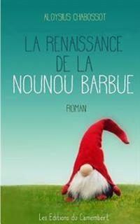La Renaissance de La Nounou Barbue