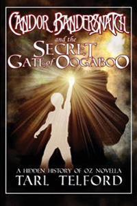 Candor Bandersnatch and the Secret Gate of Oogaboo