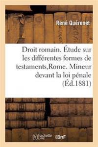 Droit Romain. Etude Sur Les Differentes Formes de Testaments a Rome. Droit Francais.
