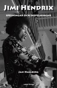 Jimi Hendrix : spelningar och inspelningar