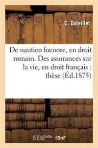 de Nautico Foenore, En Droit Romain. Des Assurances Sur La Vie, En Droit Francais