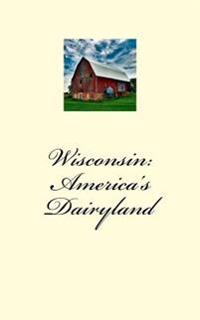 Wisconsin: America's Dairyland: A 5 X 8 Blank Journal