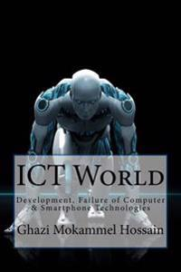 Ict World: Development, Failure of Computer & Smartphone Technologies