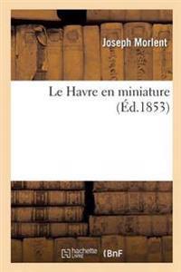 Le Havre En Miniature