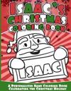 Issac's Christmas Coloring Book: A Personalized Name Coloring Book Celebrating the Christmas Holiday