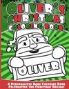 Oliver's Christmas Coloring Book: A Personalized Name Coloring Book Celebrating the Christmas Holiday