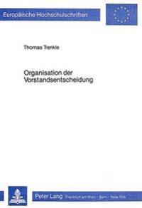 Organisation Der Vorstandsentscheidung: Eine Empirische Analyse