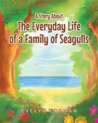 A Story about the Everyday Life of a Family of Seagulls