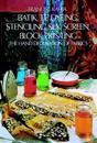 Batik Tie Dyeing Stenciling Silk Screen Block Printing