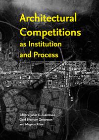 Architectural Competitions as Institution and Process