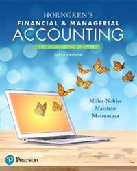 Horngren's Financial & Managerial Accounting, the Managerial Chapters Plus Mylab Accounting with Pearson Etext -- Access Card Package