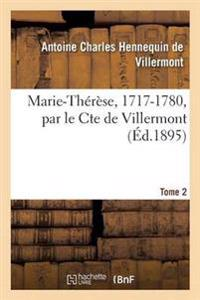 Marie-Therese, 1717-1780 Tome 2