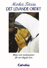 Det levande ordet : böner och meditationer för var dag på året
