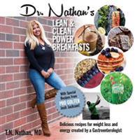 Dr. Nathan's Lean and Clean Power Breakfasts: Delicious Recipes Created by a Gastroenterologist for Energy & Weight Loss