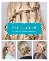 Fin i håret : 60 flätor och frisyrer alla kan göra