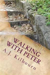 Walking with Peter: Following the Way When You Can't See the Path