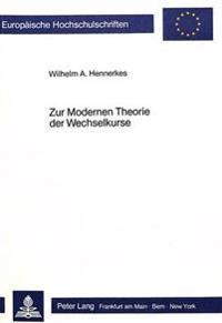 Zur Modernen Theorie Der Wechselkurse: Eine Theoretische Und Oekonometrische Analyse