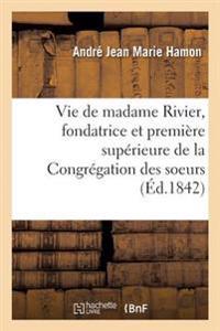 Vie de Madame Rivier, Fondatrice de la Congregation Des Soeurs de la Presentation de Marie