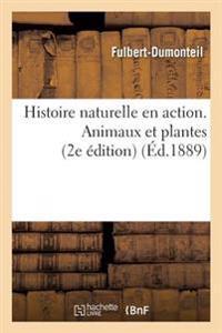 Histoire Naturelle En Action. Animaux Et Plantes. 2e Edition