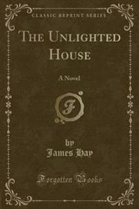 The Unlighted House