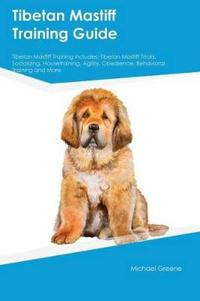 Tibetan Mastiff Training Guide Tibetan Mastiff Training Includes