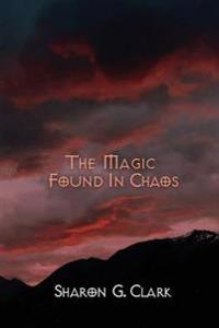 The Magic Found in Chaos