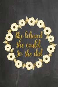Chalkboard Journal - She Believed She Could So She Did (Yellow-Black): 100 Page 6 X 9 Ruled Notebook: Inspirational Journal, Blank Notebook, Blank Jou
