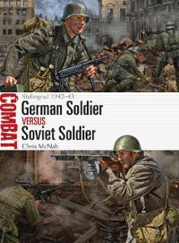German Soldier Vs Soviet Soldier: Stalingrad 1942-43