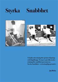 Styrka, snabbhet : teknik och träning för sprinterlöpning och längdhopp - ny typ av specifik styrketräning för snabbhet presenteras. Styrka, snabbhet - vetenskapliga grunder
