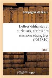 Lettres Edifiantes Et Curieuses, Ecrites Des Missions Etrangeres. Tome 1