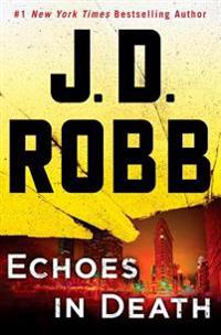 Echoes in Death: An Eve Dallas Novel
