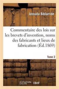 Commentaire Des Lois Sur Les Brevets D'Invention, Sur Les Noms Des Fabricants Tome 2