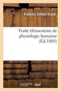 Traite Elementaire de Physiologie Humaine