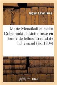 Marie Menzikoff Et Fedor Dolgorouki, Histoire Russe En Forme de Lettres. Traduit de L'Allemand