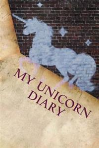 My Unicorn Diary: A 6 X 9 Lined Journal