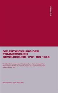 Die Entwicklung Der Pommerschen Bevölkerung 1701 Bis 1918