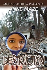 Life of Destruction