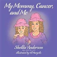 My Mommy, Cancer, and Me