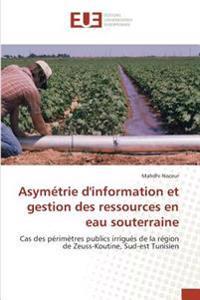 Asymétrie d'information et gestion des ressources en eau souterraine