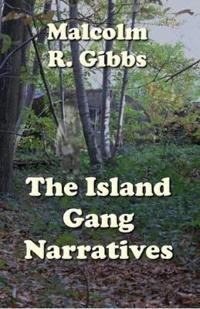 The Island Gang Narratives