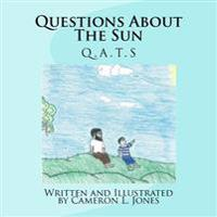 Questions about the Sun: Q.A.T.S