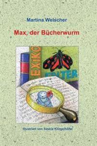 Max, Der Bucherwurm