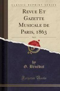 Revue Et Gazette Musicale de Paris, 1863, Vol. 3 (Classic Reprint)