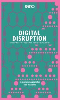 Digital disruption : konsekvenser för företagande, individer och samhälle