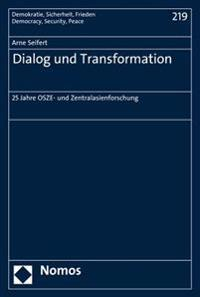Dialog Und Transformation: 25 Jahre Osze- Und Zentralasienforschung