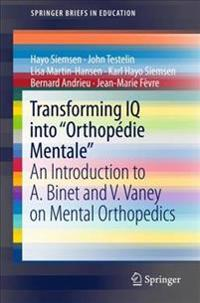 "Transforming IQ into ""Orthopédie Mentale"""