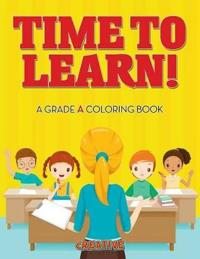 Time to Learn! a Grade a Coloring Book