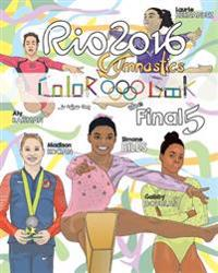 "Rio 2016 Gymnastics ""final Five"" Coloring Book for Kids: Simone Biles, Gabby Douglas, Laurie Hernandez, Aly Raisman, Madison Kocian"
