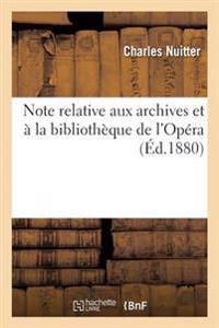 Note Relative Aux Archives Et � La Biblioth�que de l'Op�ra